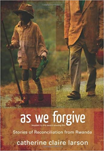 Book As We Forgive: Stories of Reconciliation from Rwanda