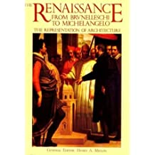 The Renaissance from Brunelleschi to Michelangelo: The Representation of Architecture