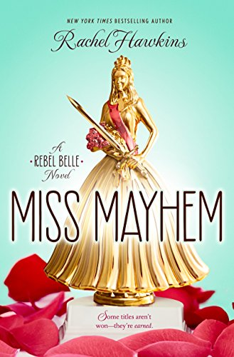 Miss Mayhem: A Rebel Belle Novel -