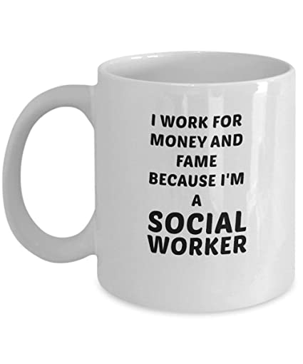 Amazoncom Funny I Work For Money And Fame Because Im A Social