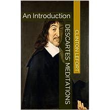 Descartes' Meditations: An Introduction