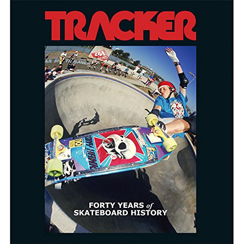 Tracker: Forty Years of Skateboard History