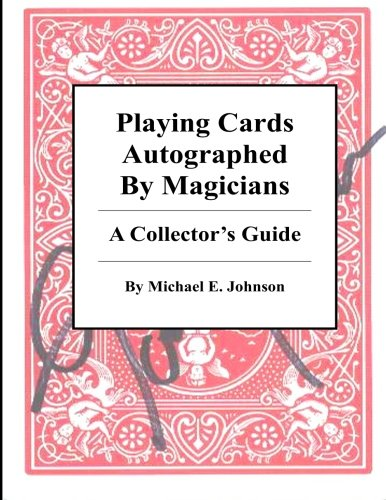Playing Cards Autographed By Magicians: A Collector's Guide