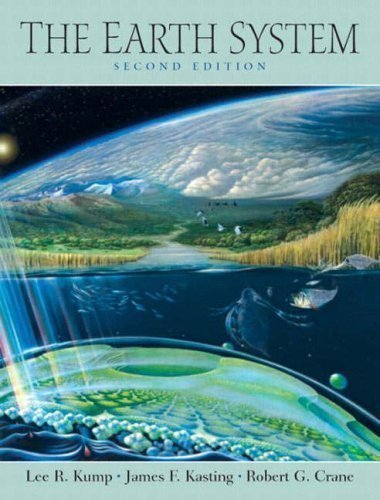 The Earth System: An Introduction to Earth Systems Science 2nd (second) Edition by Kump, Lee R., Kasting, James F., Crane, Robert G. published by Prentice Hall (2003)