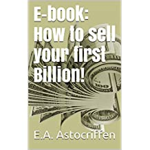 E-book: How to sell your first Billion!