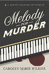 Melody for Murder: A Bertie Bigelow Mystery (The Bertie Bigelow Mysteries Book 1)
