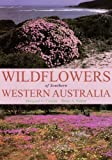 Wildflowers of Southern Western Australia: [Third Edition]