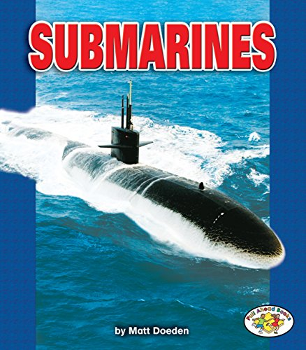 Submarines (Pull Ahead Books _ Mighty Movers)