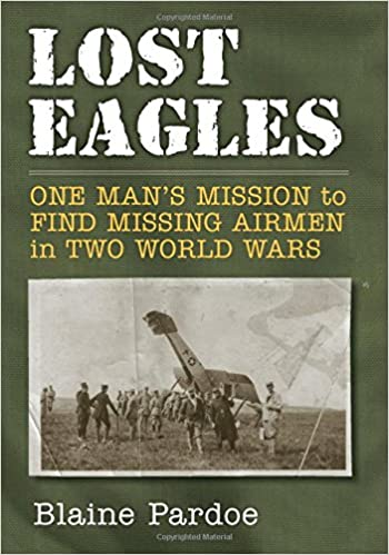 Amazon.com  Lost Eagles  One Man s Mission to Find Missing Airmen in ... 7a2e88a43