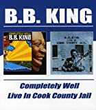 B.B. King -  Completely Well / Live In Cook County Jail