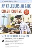 AP?de??d??? Calculus AB & BC Crash Course Book + Online (Advanced Placement (AP) Crash Course) by J. Rosebush (2016-10-06)