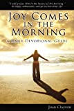 img - for Joy Comes in the Morning: A Daily Devotional Guide book / textbook / text book