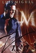 Luis Miguel: Vivo  Directed by David Mallet