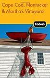 Fodor's Cape Cod, Nantucket and Martha's Vineyard, Fodor's Travel Publications, Inc. Staff, 1400005183