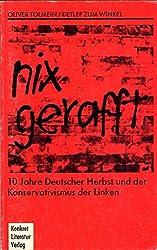 Nix gerafft. 10 Jahre Deutscher Herbst und der Konservativismus der Linken