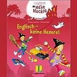 Englisch - keine Hexerei. Eine Wörterlern-Geschichte für Kinder