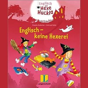Englisch - keine Hexerei. Eine Wörterlern-Geschichte für Kinder Hörspiel