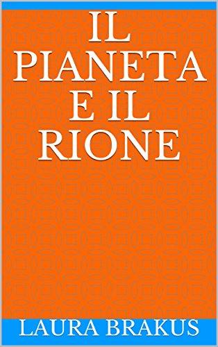 il-pianeta-e-il-rione-italian-edition