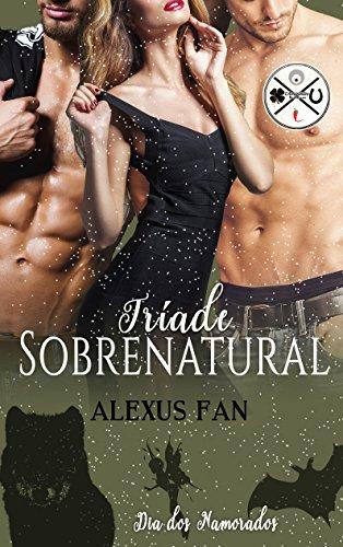 Tríade Sobrenatural (Dia dos Namorados Livro 1)