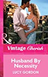 Husband by Necessity by Lucy Gordon front cover