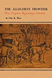 img - for The Allegheny Frontier: West Virginia Beginnings, 1730 1830 book / textbook / text book