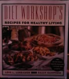 The Diet Workshop's Recipes for Healthy Living, Lois L. Lindauer and Sally Sampson, 0385481942