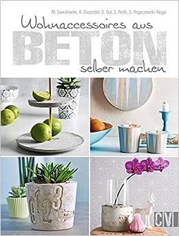 Wohnaccessoires aus beton  Wohnaccessoires aus Beton selber machen: Amazon.de: Marion ...