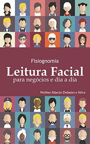 Fisiognomia: Leitura Facial para Negócios e Dia a Dia