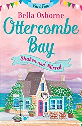 Ottercombe Bay - Part Four: Shaken and Stirred (Ottercombe Bay Series)