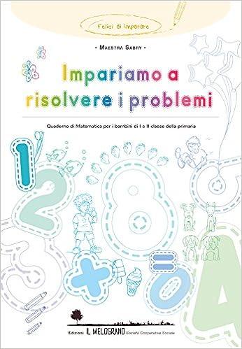 Impariamo A Risolvere I Problemi Quaderno Di Matematica Per Bambini