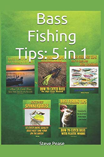 Fishing Tips - Bass Fishing Tips: 5 in 1: All 5 books to make you a better bass fisherman