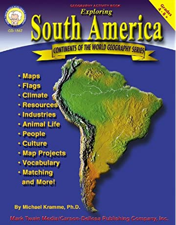 Exploring South America, Grades 4 - 8 (Continents of the World)