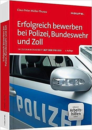 Erfolgreich Bewerben Bei Polizei Bundeswehr Und Zoll Inkl