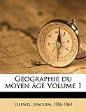 G?ographie du moyen ?ge Volume 1, Joachim Lelewel, 1173118780