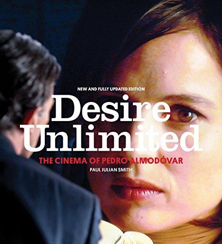 Desire Unlimited: The Cinema of Pedro Almodóvar