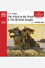 'The Witch in the Wood' & 'The Ill-Made Knight' Audible Audiobook