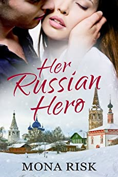 Her Russian Hero (International Romance Series Book 1) by [Risk, Mona]