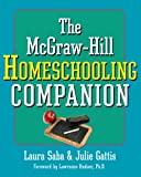 The McGraw-Hill Homeschooling Companion, Laura Saba and Julie Gattis, 0071386173