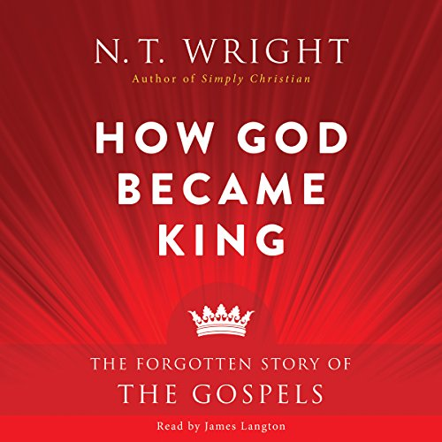 How God Became King: The Forgotten Story of the Gospels Audiobook [Free Download by Trial] thumbnail