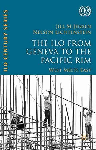 The ILO from Geneva to the Pacific Rim: West Meets East (International Labour Organization (ILO) Century Series)