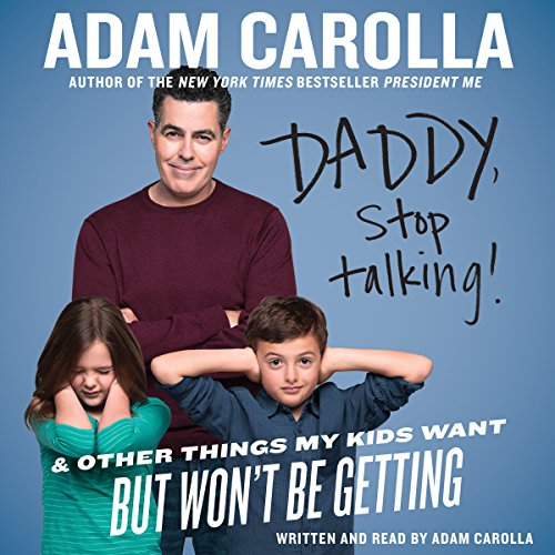 Daddy, Stop Talking: And Other Things My Kids Want But Won't Be Getting Audiobook [Free Download by Trial] thumbnail