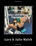 Bodymagic - Julie's 50th Birthday Power Circuit, Gary Walsh and Julie Walsh, 1494845741