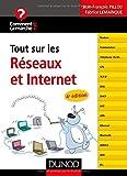 Tout sur les réseaux et Internet - 4e éd.