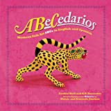 ABeCedarios: Mexican Folk Art ABCs in English and Spanish (First Concepts in Mexican Folk Art)