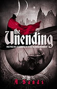 The Unending by [Sands, A.D.]