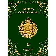 Espírito Conservador: Volume II (Coleção Espírito Conservador Livro 2)