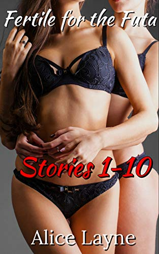 Fertile for the Futa: Stories 1-10