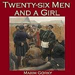 Twenty-Six Men and a Girl | Maxim Gorky