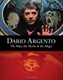 img - for Dario Argento: The Man, The Myths & The Magic book / textbook / text book
