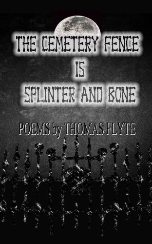The Cemetery Fence is Splinter and Bone